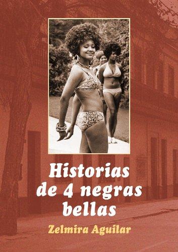 Historias de 4 negras bellas por Zelmira Aguilar