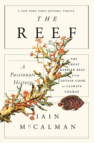 the-reef-a-passionate-history-the-great-barrier-reef-from-captain-cook-to-climate-change-by-iain-mcc