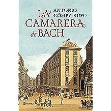 La camarera de Bach (Autores Españoles e Iberoamericanos)
