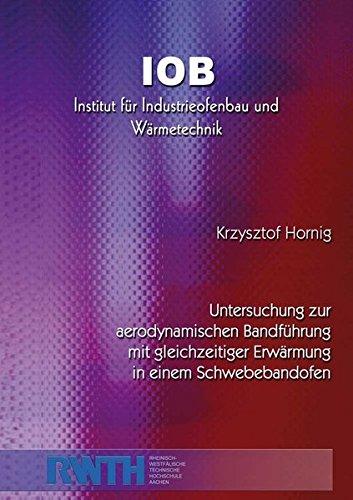 Untersuchung zur aerodynamischen Bandführung mit gleichzeitiger Erwärmung in einem Schwebebandofen (Institut für Industrieofenbau und Wärmetechnik / RWTH Aachen)