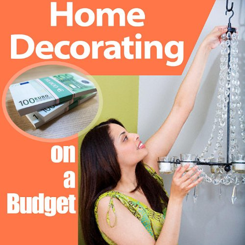 Home Design On A Budget: Home Decorating On A Budget By Home Improvement Guide On