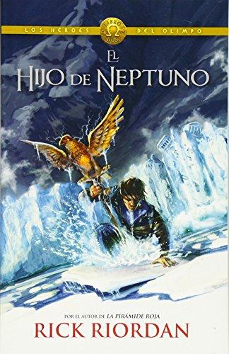El Hijo de Neptuno (The Son Of Neptune): Heroes del Olimpo 2 (Los Heroes Del Olimpo / Heroes of Olympus)