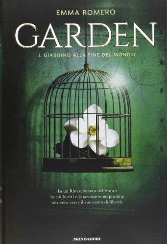 Garden. Il giardino alla fine del mondo by Emma Romero (2013-03-06)