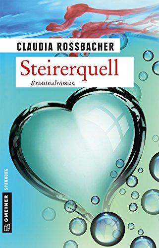 Steirerquell: Sandra Mohrs achter Fall (Kriminalromane im GMEINER-Verlag)