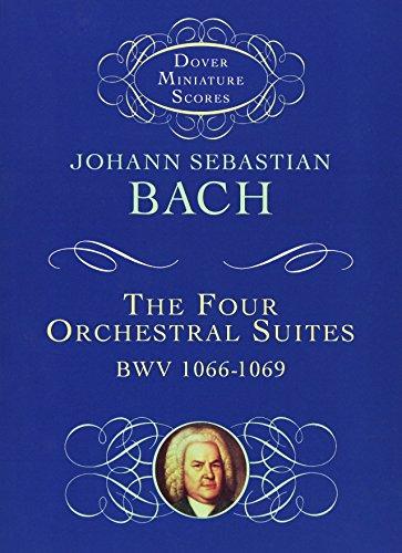 Johann Sebastian Bach  The Four Orchestral Suites Bwv 1066-1069 (Study (Dover Miniature Scores) -