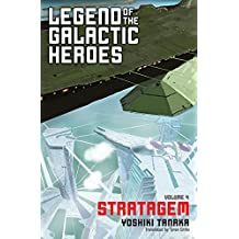 Legend of the Galactic Heroes, Vol. 4: Stratagem (English Edition)