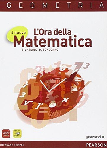 Il nuovo l'ora della matematica. Geometria. Per le Scuole superiori. Con espansione online