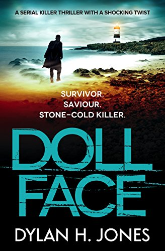 Doll Face: a serial killer thriller with a shocking twist (DI Tudor Manx Book 2) by [Jones, Dylan H.]