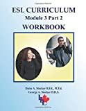 ESL Curriculum: ESL Module 3 Part 2 INTERMEDIATE Workbook: Volume 17