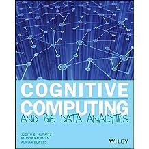 Cognitive Computing and Big Data Analytics by Judith Hurwitz (2015-03-02)