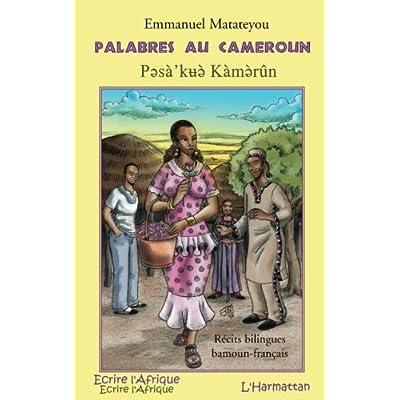Palabres au Cameroun : Edition bilingue français-bamoun