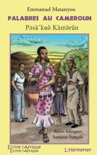 Palabres au Cameroun : Edition bilingue français-bamoun par Emmanuel Matateyou