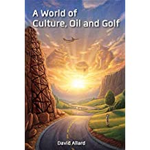 A World of Culture, Oil and Golf