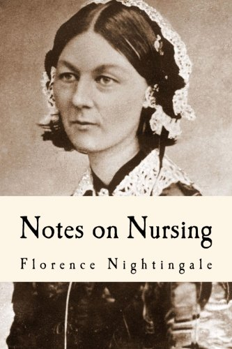 Notes on Nursing: What It Is, and What It Is Not (Florence Nightingale) por Florence Nightingale