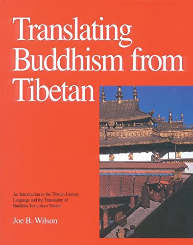 Translating Buddhism from Tibetan: An Introduction to the Tibetan Literary Language and the Translation of Buddhist Texts from Tibetan: Introduction ... Language and Translation of Buddhist Texts