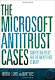 The Microsoft Antitrust Cases – Competition Policy for the Twenty–first Century
