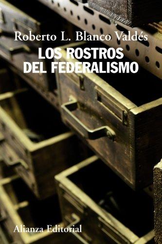 Los rostros del federalismo (Alianza Ensayo)