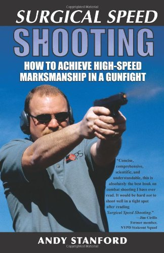 Surgical Speed Shooting: How to Achieve High-Speed Marksmanship in a Gunfight (Ar-15 Sniper)