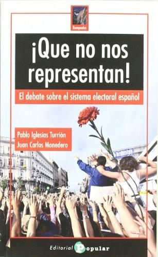 ¡Que no nos representan!: El debate sobre el sistema electoral español (Rompeolas) por Pablo Iglesias Turrión