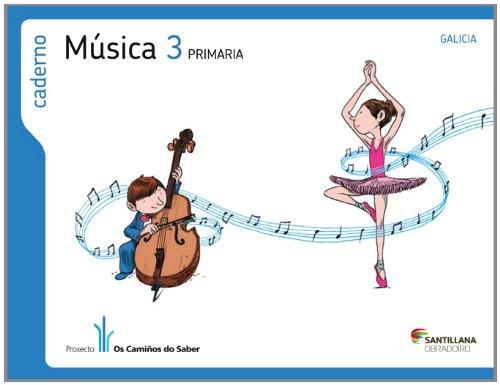 CADERNO MUSICA 3 PRIMARIA OS CAMIÑOS DO SABER - 9788499721880 por Varios autores