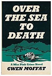 Over the Sea to Death by Gwen Moffat (1976-10-06)