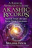 #1: A Radical Approach to the Akashic Records: Master Your Life and Raise Your Vibration