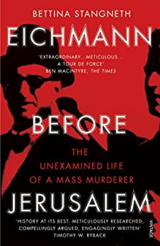 Eichmann before Jerusalem: The Unexamined Life of a Mass Murderer by [Stangneth, Bettina]