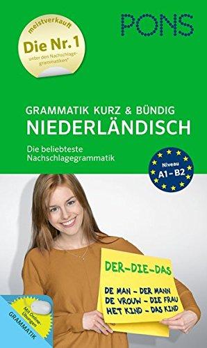 PONS Grammatik kurz und bündig Niederländisch: Die beliebteste Nachschlagegrammatik*