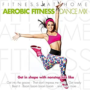 Fitness at Home:Aerobic Fitness Dance Mix