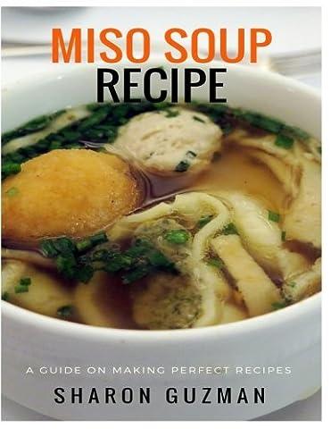 Miso Soup Recipe : 50 Delicious of Miso Soup Cookbooks