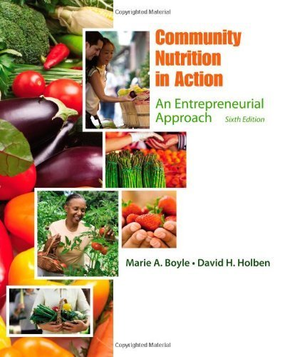 Community Nutrition in Action: An Entrepreneurial Approach by Boyle, Marie A., Holben, David H. (2012) Hardcover