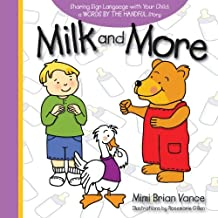 Milk and More: Sharing Sign Language with Your Child (Words by the Handful) by Mimi Brian Vance (2010-10-10)