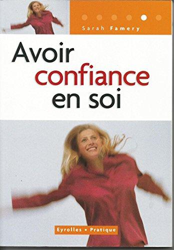 Avoir confiance en soi de Famery. Sarah (2010) Broché