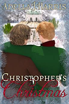 Christopher's Christmas by [Harris, Adella J.]