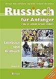 Russisch für Anfänger Lehrbuch und Hörbuch 1. Band: Russisch für Anfänger (die es schnell lernen wollen), Niveau bis B1