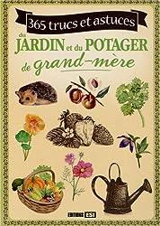 365 trucs et astuces du jardin et du potager de grand-mère