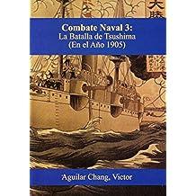 Combate-Naval 3: Barcos, blindaje y armamento (1805 - 1905 d.C.) -3a Edición 2015-: La Batalla de Tsushima (1905)