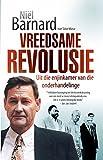 Vreedsame revolusie: Uit die enjinkamer van die onderhandelinge (Afrikaans Edition)
