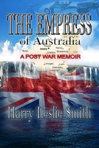 The Empress of Australia: A Post-War Memoir 1st edition by Smith, Harry Leslie (2012) (Australia Post)