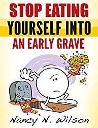 Stop Eating Yourself Into an Early Grave (English Edition)