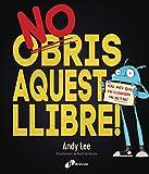 No obris aquest llibre! (Catalá - A Partir De 3 Anys - Àlbums - Altres Àlbums)