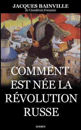 Comment est née la Révolution russe