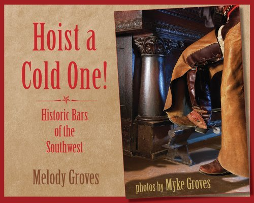 hoist-a-cold-one-historic-bars-of-the-southwest-by-melody-groves-2011-06-15