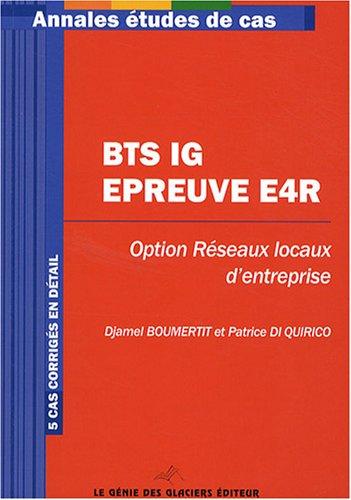 BTS Informatique de Gestion Option Réseaux locaux d'entreprise, épreuve E4R