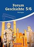Forum Geschichte - Thüringen: 5./6. Schuljahr - Von der Urgeschichte bis zum Untergang des Römischen Reiches: Schülerbuch