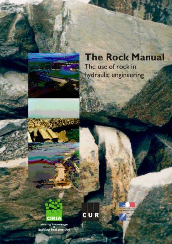 The Rock Manual: The Use of Rock in Hydraulic Engineering (CIRIA Publication)