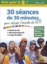 Prêt pour la 5e ! : 30 séances de 30 minutes pour réviser l'année de la 6e (Cahier de vacances)