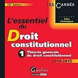 L'Essentiel du droit constitutionnell - Théorie générale du droit constitutionnel, 13ème Ed