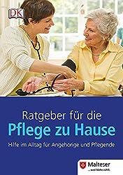 Ratgeber für die Pflege zu Hause. Hilfe im Alltag für Angehörige und Pflegende