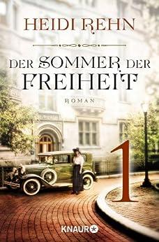 Der Sommer der Freiheit 1: Serial Teil 1 von [Rehn, Heidi]